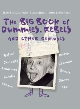 The Big Book of Dummies, Rebels & Other Geniuses