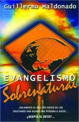 Evangelismo sobrenatural (Supernatural Evangelism)