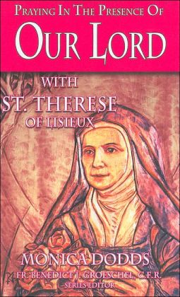Praying in the Presence of Our Lord with St Therese of Lisieux