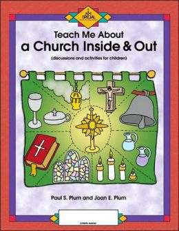 Teach Me about a Church inside and out: Discussions and Activities for Children