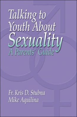 Talking To Youth About Sexuality: A Parent's Guide Revised
