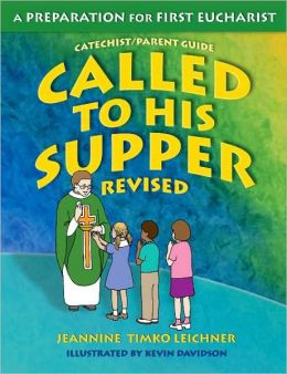 Called to His Supper: A Preparation for First Eucharist, Parent's Guide