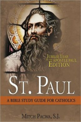 Bible Study Guide for Catholics: St. Paul: Jubilee Year of the Apostle Paul Edition