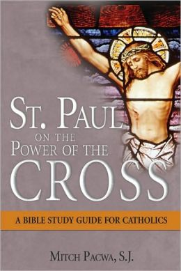 St. Paul and the Power of the Cross