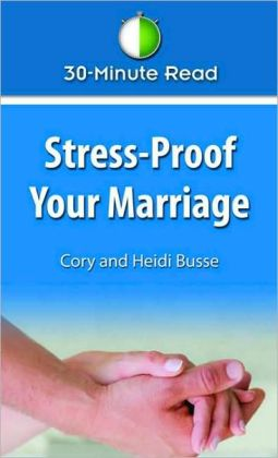 30-Minute Read Stress-Proof Your Marriage