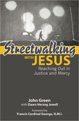 Streetwalking with Jesus: Reaching Out in Justice and Mercy