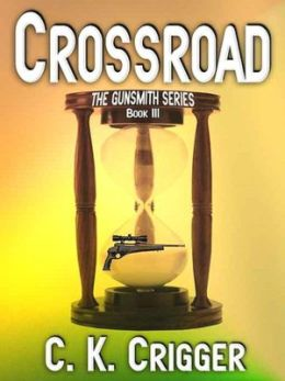Crossroad [The Gunsmith Series Book 3]