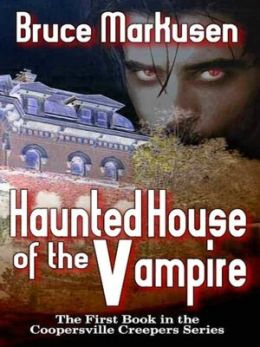 Haunted House of the Vampire [Coopersville Creepers Series Book I]