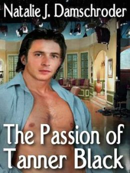 The Passion of Tanner Black