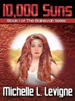 10,000 Suns [Bainevah Series Book 1]