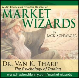 Market Wizards: Interview with Dr. Van K. Tharp, The Psychology of Trading