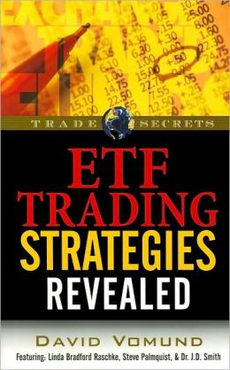 ETF Trading Strategies Revealed (Trade Secrets Series)