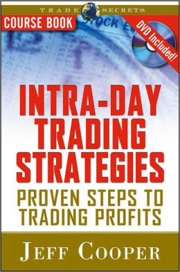 Intra-Day Trading Strategies: Proven Steps to Trading Profits