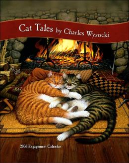 2006 Cat Tales by Charles Wysocki Engagement Calendar