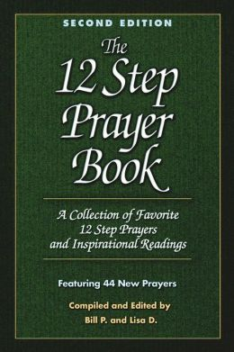 The Twelve Step Prayer Book: A Collection of Favorite 12 Step Prayers and Inspirational Readings, 2nd Edition