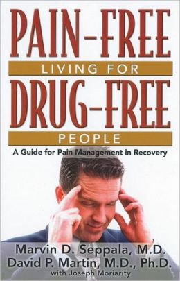 Pain Free Living For Drug-Free People: A Guide to Pain Management in Recovery