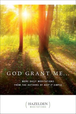 God Grant Me...: More Daily Meditations (Hazelden Meditations Series)