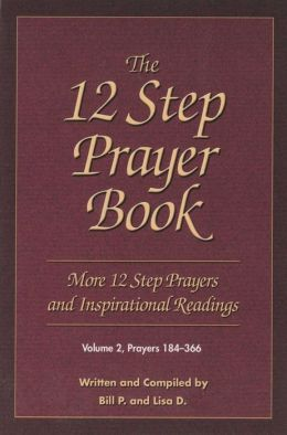The 12 Step Prayer Book: More Twelve Step Prayers and Inspirational Readings Prayers 184-366