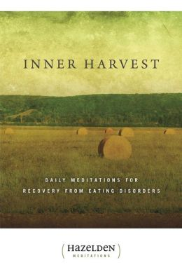 Inner Harvest: Daily Meditations for Recovery from Eating Disorders