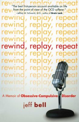 Rewind Replay Repeat: A Memoir of Obsessive Compulsive Disorder