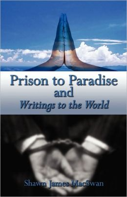 Prison To Paradise And Writings To The World