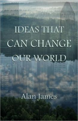 Ideas That Can Change Our World