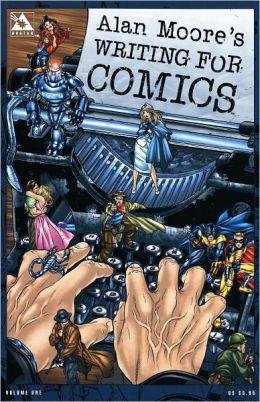 Alan Moore's Writing for Comics, Volume 1