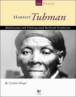 Harriet Tubman: Abolitionist and Underground Railroad Conductor