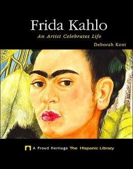 Frida Kahlo: An Artist Celebrates Life