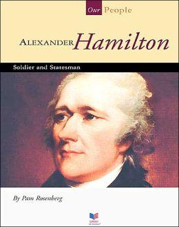 Alexander Hamilton: Soldier and Statesman