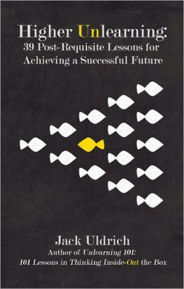 Higher Unlearning: 39 Post-Requisite Lessons for Achieving a Successful Future