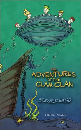 Adventures of the Clam Clan: Seawildered
