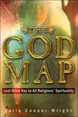 God Map: Lost Bible Key to All Religions Spirituality