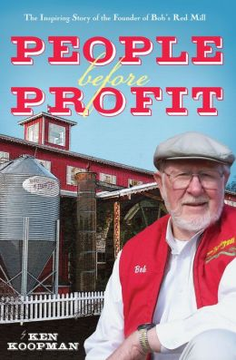 People Before Profit: The Inspiring Story of the Founder of Bob's Red Mill