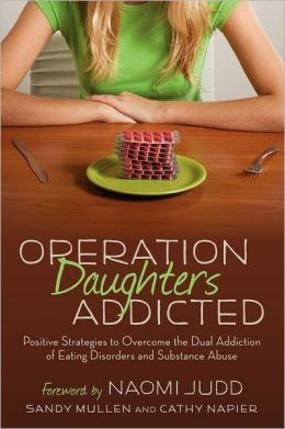 Operation Daughters Addicted: Positive Strategies to Overcome the Dual Addiction of Eating Disorders and Substance Abuse