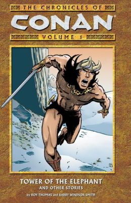 The Chronicles of Conan Volume 1: Tower of the Elephant and Other Stories