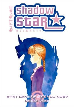 Shadow Star, Volume 6: What Can I Do for You Now?