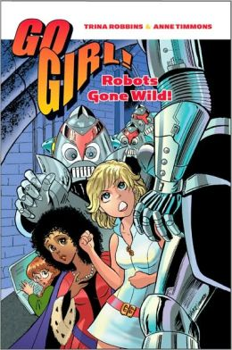 Go Girl! Robots Gone Wild