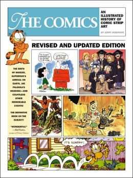 The Comics An Illustrated History of Comic Strip Art
