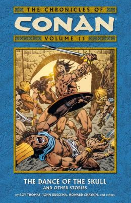 The Chronicles of Conan, Volume 11: The Dance of the Skull and Other Stories