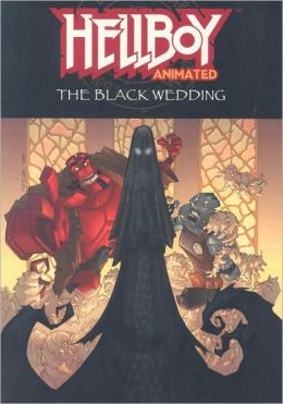 Hellboy Animated, Volume 1: The Black Wedding