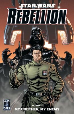 Star Wars: Rebellion, Volume 1: My Brother, My Enemy