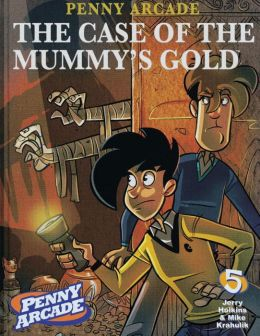 Penny Arcade, Volume 5: The Case of the Mummy's Gold