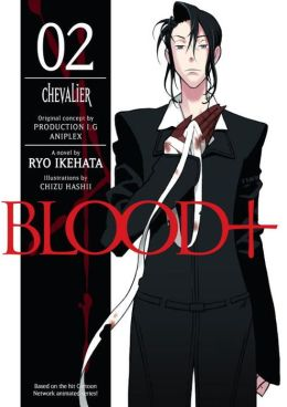 Blood+, Volume 2: Chevalier (Novel)