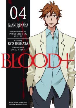 Blood+, Volume 4: Nankurunaisa (Novel)