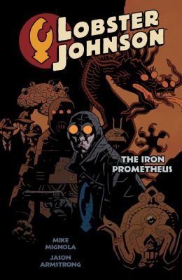 Lobster Johnson Volume 1: The Iron Prometheus