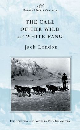 Call of the Wild and White Fang (Barnes & Noble Classics Series)