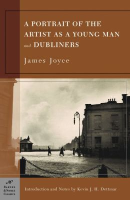 Portrait of the Artist as a Young Man and Dubliners (Barnes & Noble Classics Series)