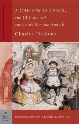 Christmas Carol, The Chimes & The Cricket on the Hearth (Barnes & Noble Classics Series)