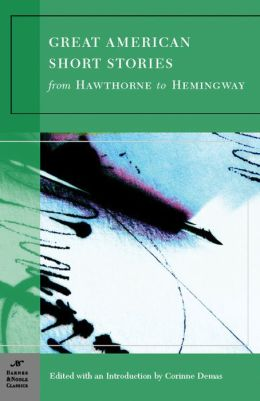 Great American Short Stories: From Hawthorne to Hemingway (Barnes & Noble Classics Series)